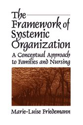The Framework of Systemic Organization by Marie-Luise Friedemann