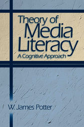 Theory of Media Literacy by W. James Potter