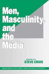 Men, Masculinity and the Media by Steve Craig