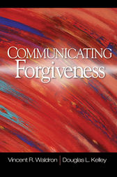Communicating Forgiveness by Vincent R. Waldron