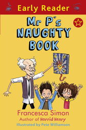 Early Reader: Mr P's Naughty Book by Francesca Simon