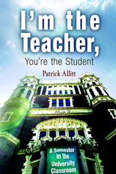 I'm the Teacher, You're the Student by Patrick Allitt