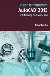 Up and Running with AutoCAD 2013 by Elliot Gindis