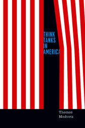 Think Tanks in America by Thomas Medvetz
