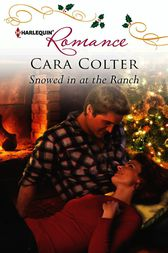 Snowed in at the Ranch by Cara Colter