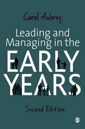 Leading and Managing in the Early Years by Carol Aubrey