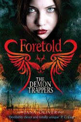 Foretold: The Demon Trappers 4 by Jana Oliver