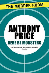 Here Be Monsters by Anthony Price