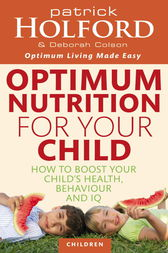 Optimum Nutrition For Your Child by Patrick Holford