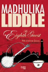 The Eighth Guest and Other Muzaffar Jang Mysteries by Madhulika Liddle
