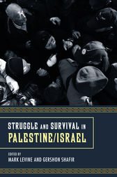 Struggle and Survival in Palestine/Israel by Mark LeVine