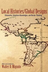Local Histories/Global Designs by Walter D. Mignolo