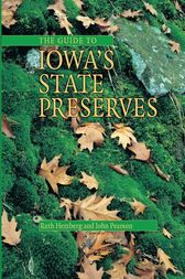 The Guide to Iowa's State Preserves by Ruth Herzberg