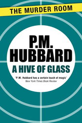 A Hive of Glass by P. M. Hubbard
