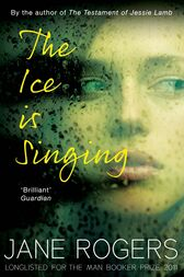 The Ice is Singing by Jane Rogers