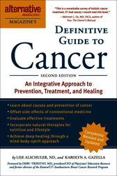The Definitive Guide to Cancer, 3rd Edition by Lise N. Alschuler