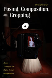 Christopher Grey's Posing, Composition, and Cropping by Christopher Grey