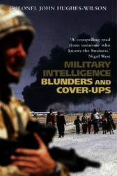 Military Intelligence Blunders and Cover-Ups by Colonel John Hughes-Wilson