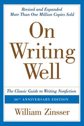 On Writing Well, 30th Anniversary Edition by William Zinsser