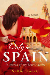 Only in Spain by Nellie Bennett