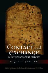 Contact and Exchange in Later Medieval Europe by Hannah Skoda