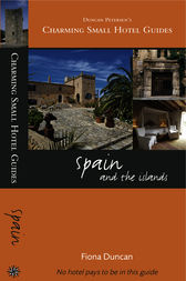 Charming Small Hotel Guides Spain by Fiona Duncan