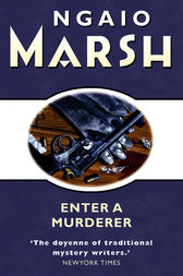 Enter a Murderer (The Ngaio Marsh Collection) by Ngaio Marsh