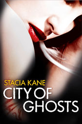 City of Ghosts (Downside Ghosts, Book 3) by Stacia Kane