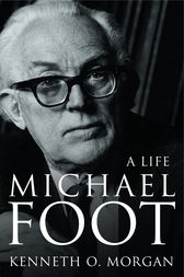 Michael Foot: A Life (Text Only) by Kenneth O. Morgan