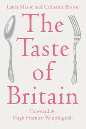 The Taste of Britain by Laura Mason