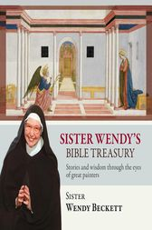 Sister Wendy's Bible Treasury by Wendy Beckett