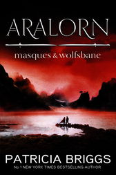 Aralorn: Masques and Wolfsbane by Patricia Briggs