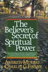 The Believer's Secret of Spiritual Power (Andrew Murray Devotional Library) by Charles Finney