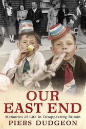 Our East End by Piers Dudgeon