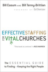 Effective Staffing for Vital Churches by Bill Easum