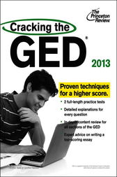 Cracking the GED, 2013 Edition by Princeton Review
