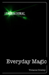 Everyday Magic by Vivianne Crowley