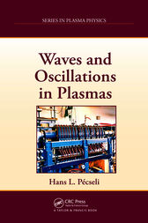 Waves and Oscillations in Plasmas by Hans L. Pécseli