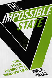 The Impossible State by Wael B. Hallaq