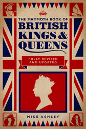 The Mammoth Book of British Kings and Queens by Mike Ashley