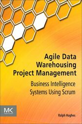 Agile Data Warehousing Project Management by Ralph Hughes
