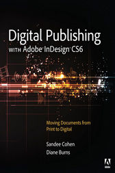 Digital Publishing with Adobe InDesign CS6 by Sandee Cohen