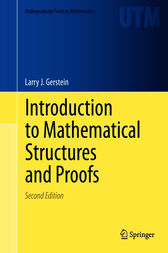Introduction to Mathematical Structures and Proofs by Larry J. Gerstein