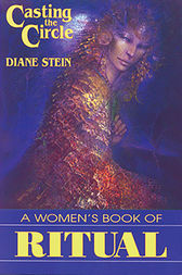 Casting the Circle by Diane Stein