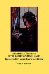 Amerindian Elements in the Poetry of Ernesto Cardenal by John Andrew Morrow