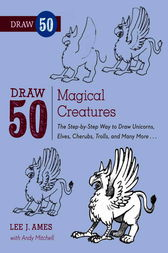 Draw 50 Magical Creatures by Lee J. Ames