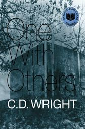 One With Others by C.D. Wright