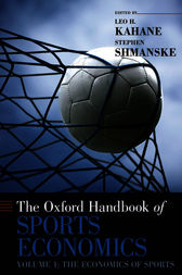 The Oxford Handbook of Sports Economics by Leo H. Kahane