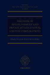 Freedom of Establishment and Private International Law for Corporations by Paschalis Paschalidis