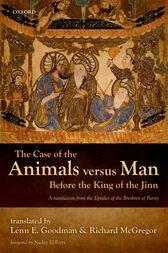 The Case of the Animals versus Man Before the King of the Jinn by Lenn E. Goodman